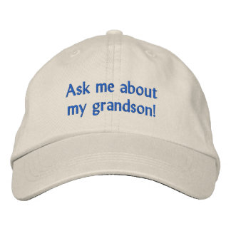 Ask me about my grandson! Hat Embroidered Hat