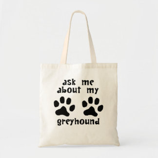 Ask Me About My Greyhound Canvas Bag