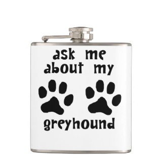 Ask Me About My Greyhound Flasks