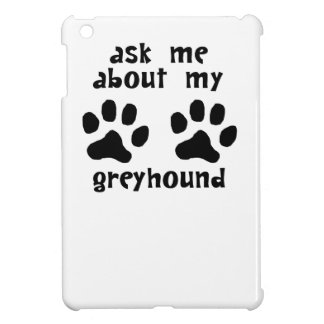 Ask Me About My Greyhound Case For The iPad Mini