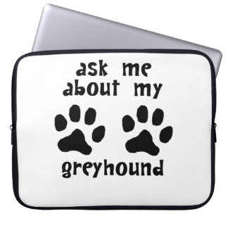 Ask Me About My Greyhound Laptop Computer Sleeves