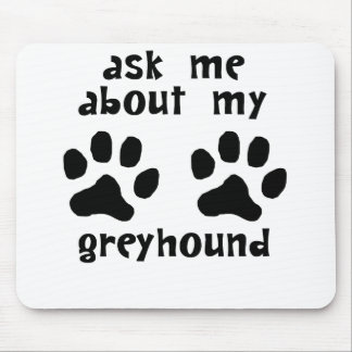 Ask Me About My Greyhound Mouse Pad