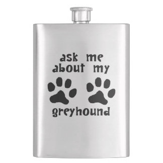 Ask Me About My Greyhound Hip Flask