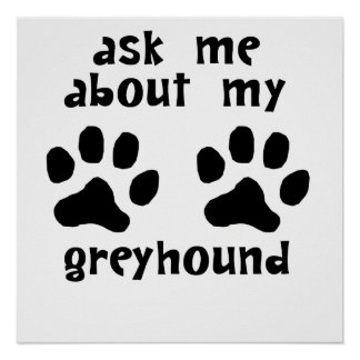 Ask Me About My Greyhound Print