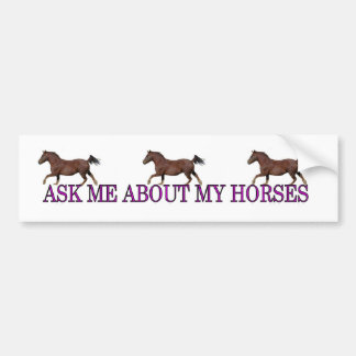 Ask Me About My Horses Bumper Sticker