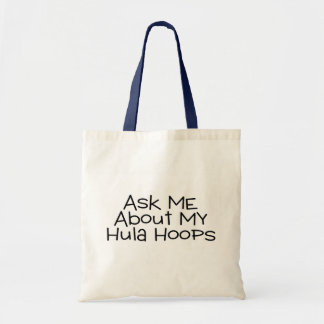 Ask Me About My Hula Hoops Budget Tote Bag