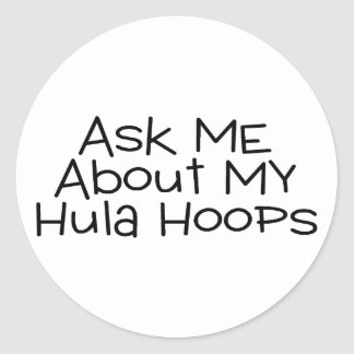 Ask Me About My Hula Hoops Round Stickers