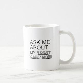 Ask Me About My I Don't Care Mode Basic White Mug