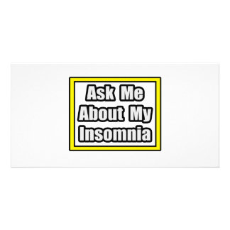 Ask Me About My Insomnia Custom Photo Card