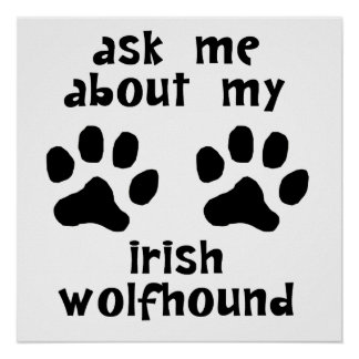 Ask Me About My Irish Wolfhound Posters