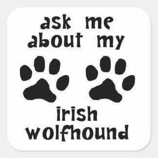 Ask Me About My Irish Wolfhound Stickers