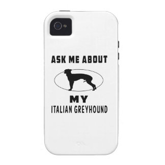 Ask Me About My Italian Greyhound iPhone 4 Covers
