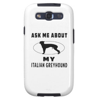 Ask Me About My Italian Greyhound Samsung Galaxy S3 Cover