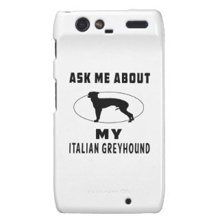 Ask Me About My Italian Greyhound Droid RAZR Case