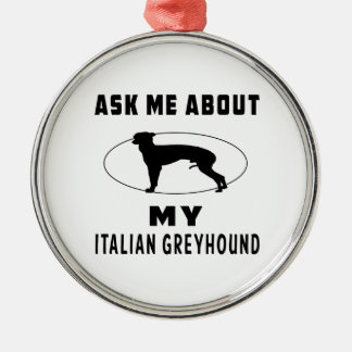 Ask Me About My Italian Greyhound Christmas Ornaments
