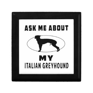 Ask Me About My Italian Greyhound Gift Boxes