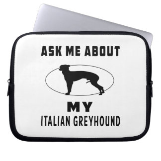 Ask Me About My Italian Greyhound Computer Sleeves