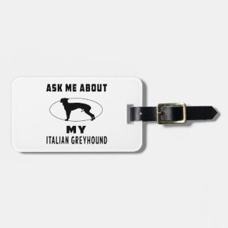 Ask Me About My Italian Greyhound Travel Bag Tags