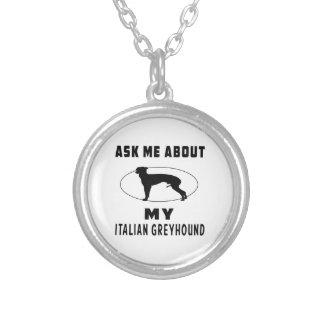 Ask Me About My Italian Greyhound Jewelry