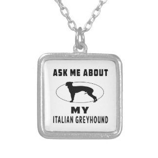 Ask Me About My Italian Greyhound Custom Jewelry
