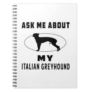 Ask Me About My Italian Greyhound Journals