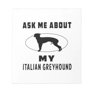 Ask Me About My Italian Greyhound Memo Note Pad