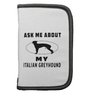 Ask Me About My Italian Greyhound Folio Planners