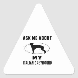 Ask Me About My Italian Greyhound Sticker