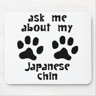 Ask Me About My Japanese Chin Mousepad