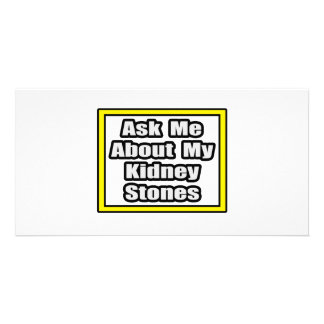 Ask Me About My Kidney Stones Photo Card Template