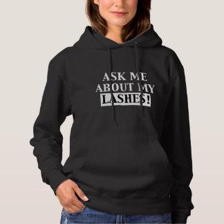 Ask Me About My Lashes Black Hoodie Sweatshirt