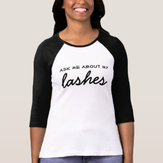 Ask Me About My Lashes - Raglan Tee
