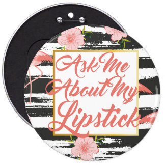 Ask Me About My Lipstick Button