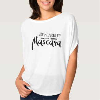 Ask me about my Mascara - Younique T-Shirt