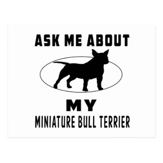 Ask Me About My Miniature Bull Terrier Postcard