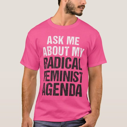 ASK ME ABOUT MY RADICAL FEMINIST AGENDA (midtone)