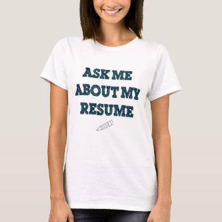 Ask Me About My Résumé T-Shirt