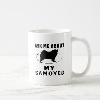 Ask Me About My Samoyed Coffee Mug