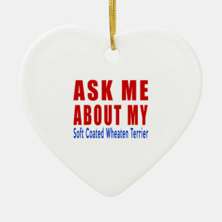 Ask me about my Soft Coated Wheaten Terrier Ceramic Heart Decoration