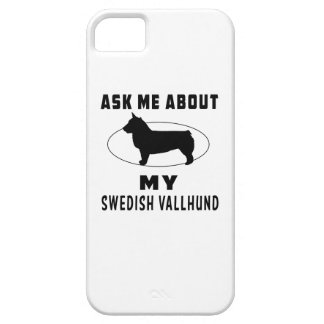 Ask Me About My Swedish Vallhund iPhone 5 Covers