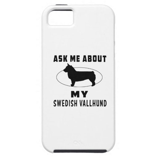 Ask Me About My Swedish Vallhund iPhone 5 Cover