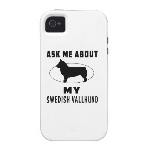 Ask Me About My Swedish Vallhund Case-Mate iPhone 4 Covers
