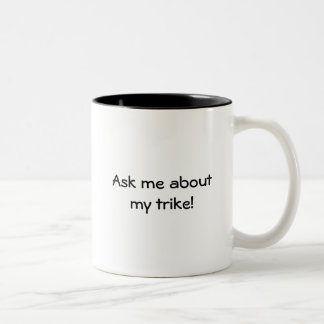 Ask me about my trike! coffee mug