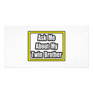 Ask Me About My Twin Brother Picture Card