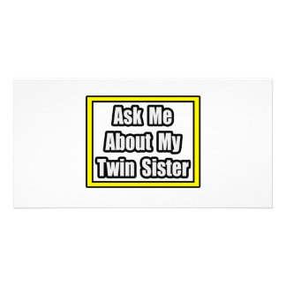 Ask Me About My Twin Sister Photo Cards