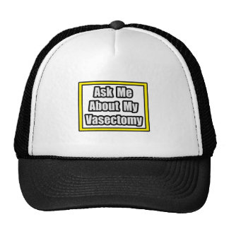 Ask Me About My Vasectomy Trucker Hat