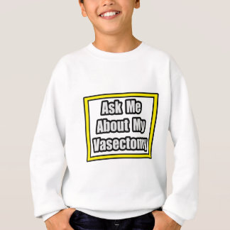 Ask Me About My Vasectomy Tshirt