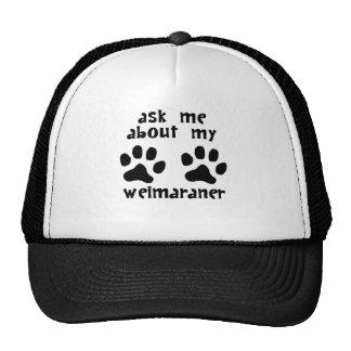 Ask Me About My Weimaraner Trucker Hats