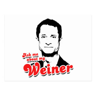 Ask me about my Weiner Postcard