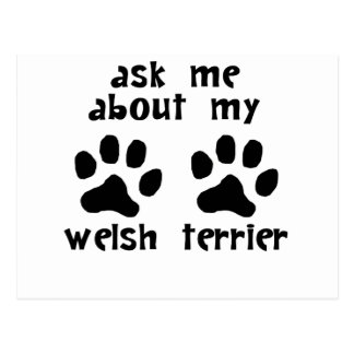 Ask Me About My Welsh Terrier Post Cards